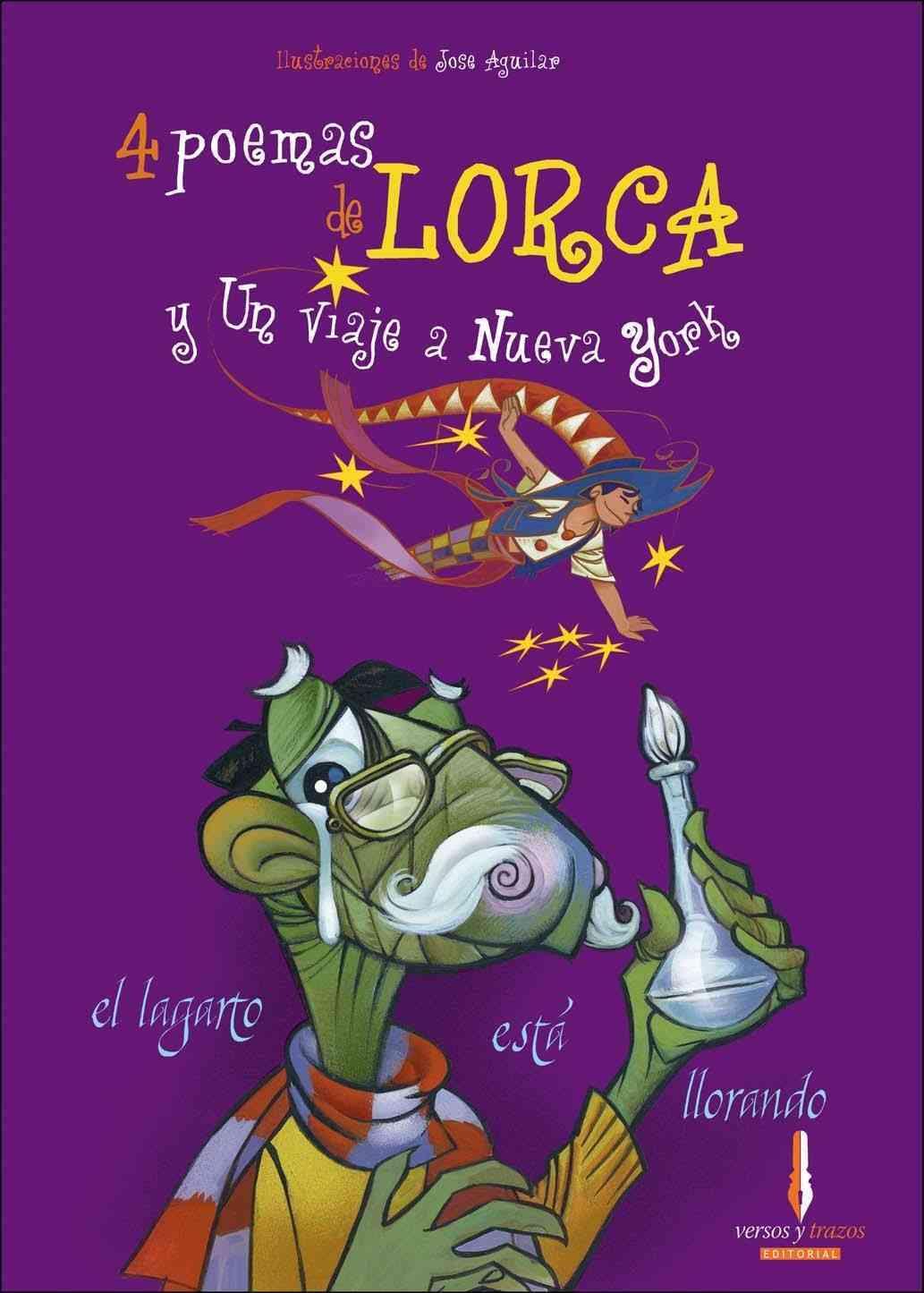 4 poemas de Lorca y un viaje a Nueva York/ 4 Poems by Lorca and A Trip to New York By Garcia Lorca, Federico/ Lopez, Jose Aguilar (ILT)